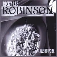 Ricky Lee Robinson | Mushu Pork