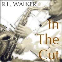 R.L. Walker | In the Cut