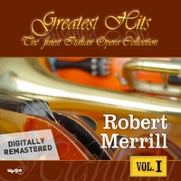 Robert Merrill | The Finest Italian Opera Collection