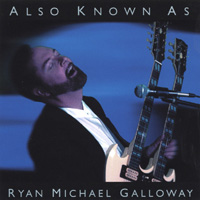 Ryan Michael Galloway | Also Known As