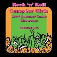 Rock 'n' Roll Camp for Girls | 2007 Showcase Session 1