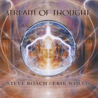Steve Roach & Erik Wollo | Stream of Thought