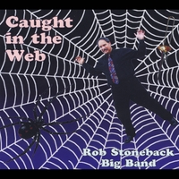 Rob Stoneback Big Band | Caught in the Web