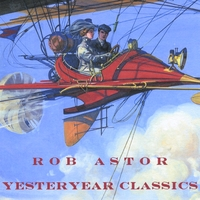Rob Astor | Yesteryear Classics