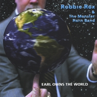 Robbie Rox & the Monster Horn Band | Earl Owns the World