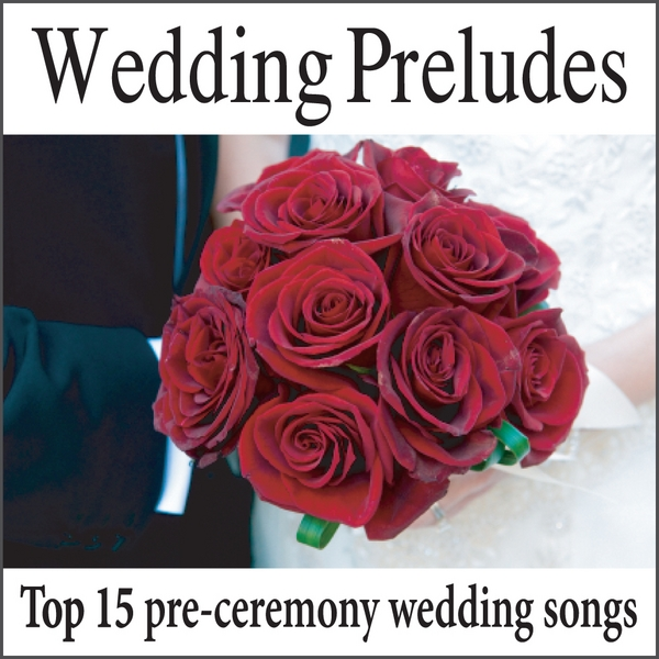 Wedding music artists wedding preludes top 15 pre for Country wedding processional songs