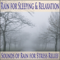 Robbins Island Music Group | Rain for Sleeping & Relaxation: Sounds of Rain for Stress Relief