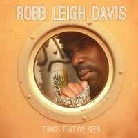 Robb Leigh Davis | Things That I've Seen