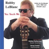 Robby LeBlanc | You Touch Me