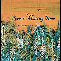 Roberta B Middleton | Forest Mating Time
