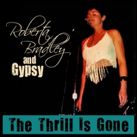 Roberta Bradley & Gypsy | The Thrill Is Gone