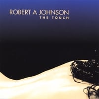 Robert A Johnson | The Touch