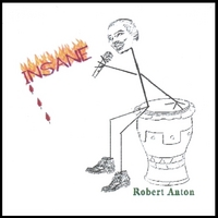 Robert Anton | Insane