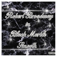 Robert Broadway | Robert Broadway in Black Marble Smooth