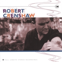 Robert Crenshaw | Full Length Stereo Recordings