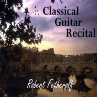 Robert Fetherolf | Classical Guitar Recital