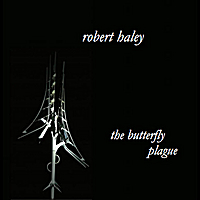 Robert Haley | The Butterfly Plague