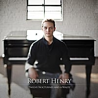 Robert Henry | Twelve Nocturnes and a Waltz