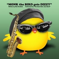 Robert Hrabluk & The East Side Jazz Band | Monk the Bird gets Dizzy