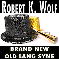 Robert K. Wolf | Brand New Old Lang Syne
