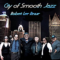 Robert Lee Revue | City of Smooth Jazz