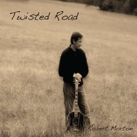 Robert Morton | Twisted Road