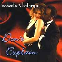 Roberto & Kathryn | Don't Explain
