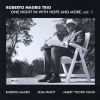 Roberto Magris, Elisa Pruett & Albert Tootie Heath | One Night in With Hope and More, Vol. 1