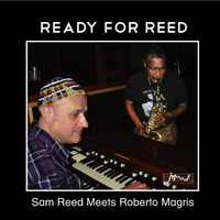 Roberto Magris & Sam Reed | Ready for Reed: Sam Reed Meets Roberto Magris