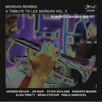 Roberto Magris Septet | Morgan Rewind: A Tribute to Lee Morgan, Vol. 2