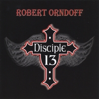 Robert Orndoff & Disciple 13 | One Day At a Time