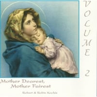 Robert & Robin Kochis | Mother Dearest, Mother Fairest, Vol.2