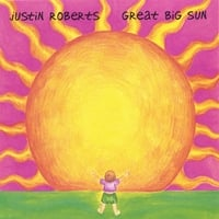 Justin Roberts | Great Big Sun