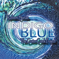 Robert Sanae & The Crater Creek Project | Indigo Blue
