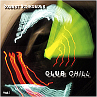 Robert Schroeder | Club Chill, Vol.1
