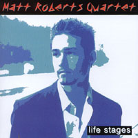 Matt Roberts Quartet | Life Stages