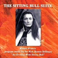 Robert Francis | The Sitting Bull Suite
