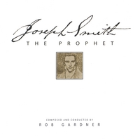 Rob Gardner | Joseph Smith the Prophet
