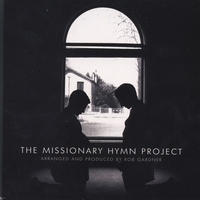 Rob Gardner | The Missionary Hymn Project