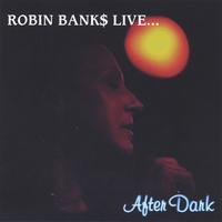 Robin Banks | Live After Dark