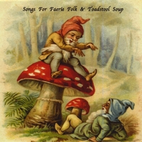 Robin Crutchfield | Songs For Faerie Folk & Toadstool Soup