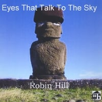 Robin Hill | Eyes That Talk To The Sky