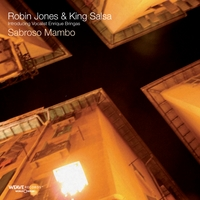 Robin Jones & King Salsa | Sabroso Mambo