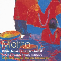 Robin Jones Latin Jazz Sextet | Mojito