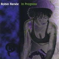 Robin Renee | In Progress