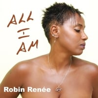 Robin Renee | All I Am