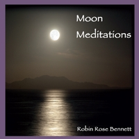 Robin Rose Bennett | Moon Meditations