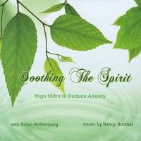 Robin Rothenberg & Nancy Rumbel | Soothing the Spirit: Yoga Nidra to Reduce Anxiety