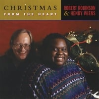 Robert Robinson & Henry Wiens | Christmas From the Heart