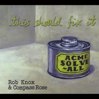 Rob Knox and Compass Rose & Compass Rose | This Should Fix It